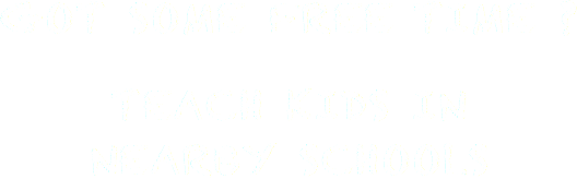 Got some free time? Teach kids in nearby schools